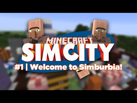 Minecraft SimCity | 01 | WELCOME TO SIMBURBIA! Simcraft (The Sims Minecraft Simcity Mod)