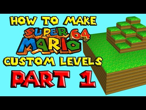 How to Make Super Mario 64 Custom Levels PART 1 | SM64 Hacking Tutorials