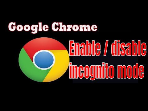 how to enable / disable incognito mode in google chrome browser