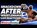 WWE Smackdown Live After WrestleMania 35 LIVE Reactions WrestleTalks WrestleRamble