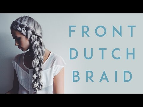 Front Dutch Braid Tutorial