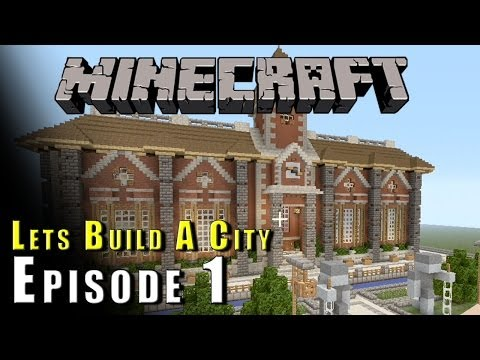 Minecraft :: Lets Build A City :: Town Hall! :: E1