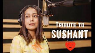 Tribute to Sushant Singh Rajput | Neha Kakkar