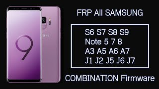 Remove FRP Lock All Samsung Model Using Combination File With