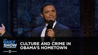 The Daily Show Takes Chicago: Culture and Crime in Obama's Hometown: The Daily Show
