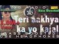 Teri Aakhya Ka Yo Kajal 3D Audio Bass Boosted Sapna Choudhary Virtual 3d Audio HQ mp3
