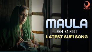 Maula | Latest Sufi Song | Neel Rajpoot