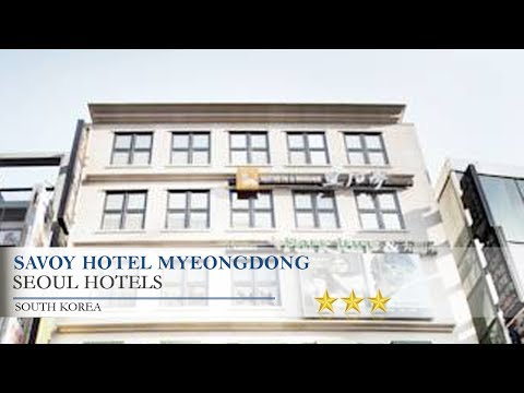 Savoy Hotel Myeongdong - Seoul Hotels, South Korea