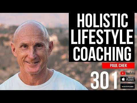 Holistic Lifestyle Coaching with Legendary Strength Coach Paul Chek