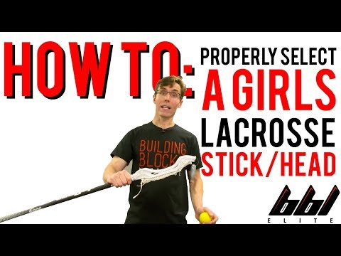 How to Properly Select a Girl's Lacrosse Stick/Head   Building Blocks Lacrosse2