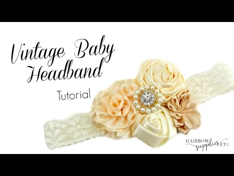 How to Make a Vintage Baby Headband DIY - HairbowSuppliesEtc.com