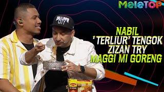 "Nabil ""Terliur"" tengok Zizan try Maggi Mi Goreng | MeleTOP | Nabil Ahmad & Nora Danish"