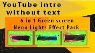 YouTube intros without text Green screen Neon Lights Effect