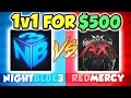 NIGHTBLUE3 VS. REDMERCY 1v1 FOR $500 | LEGENDARY BLUE VS. RED CLASH