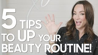 5 Beauty Tips To Up Your Routine!