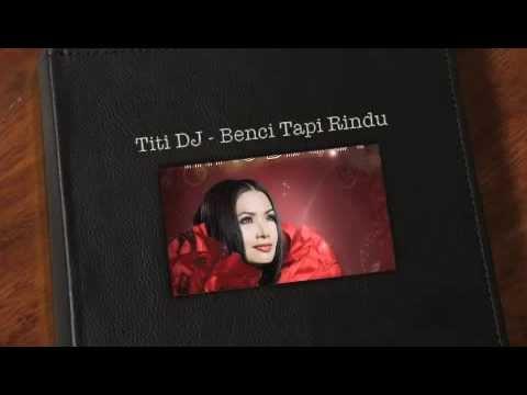 Titi DJ - Benci Tapi Rindu