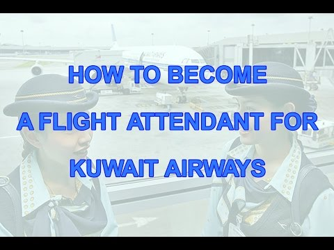 How to become a flight attendant for Kuwait Airways