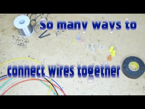 So many different ways to connect wires together