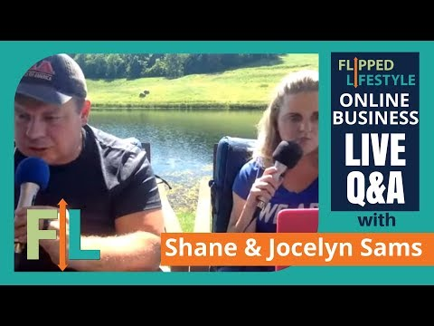 Flipped Lifestyle Online Business Q&A with Shane & Jocelyn Sams (05-15-2017)