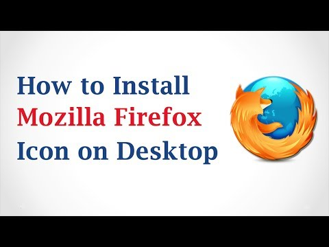 How to Install a Mozilla Firefox Icon on My Desktop