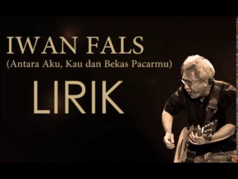 Iwan Fals - Antara Aku, Kau Dan Bekas Pacarmu (new version)
