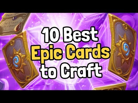 The 10 Best Epic Cards to Craft - Hearthstone