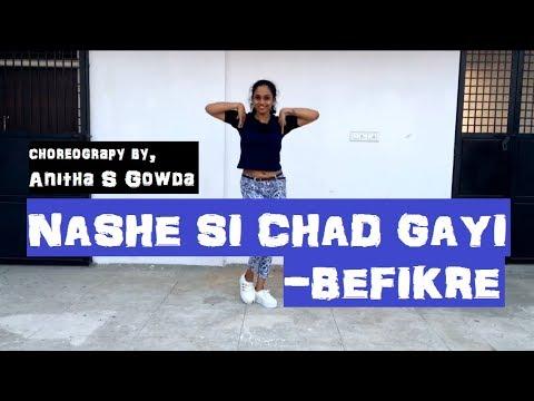 Nashe Si Chad Gayi -Befikre | choreography by Anitha S gowda