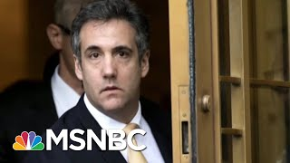 From Fixer To Flipper: How Cohen Changed His Tune On President Donald Trump   The 11th Hour   Msnbc