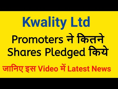 Kwality Ltd Stock Crash - Know How Many Shares Pledged by Promoters in Latest