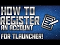 How To Register An Account For Tlauncher! (LEGIT) 2017