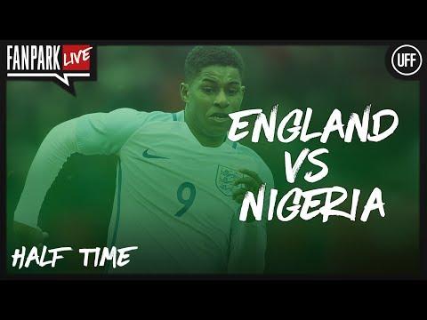 England 2 - 0 Nigeria - Half Time Phone In - FanPark Live