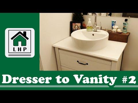 Ikea Dresser to Bathroom Vanity DIY Hack #2 - LHP