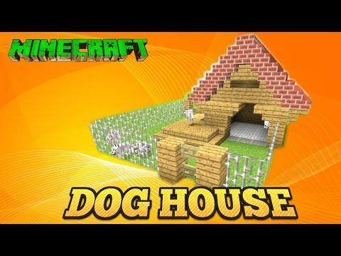 MINECRAFT TUTORIAL: DOG HOUSE (TU33)