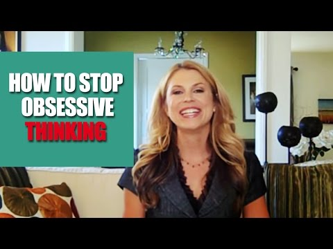 How to stop obsessive thinking- EP 40