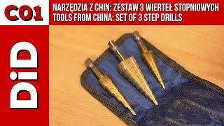 C01. Narzędzia z Chin: zestaw 3 wierteł stopniowych
