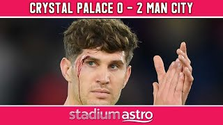 Crystal Palace 0 - 2 Man City | EPL Highlights | Astro SuperSport