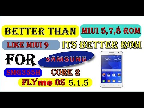 New rom for samsung core 2 in 2019 || FLYME OS 5.1.5
