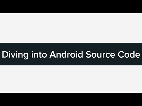 Tutorial: Diving into Android Source Code