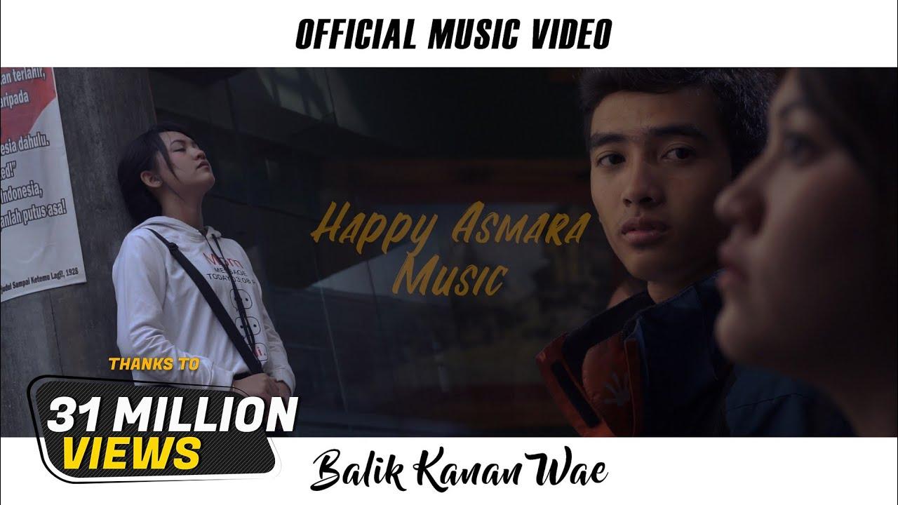 Download HAPPY ASMARA - BALIK KANAN WAE MP3 Gratis