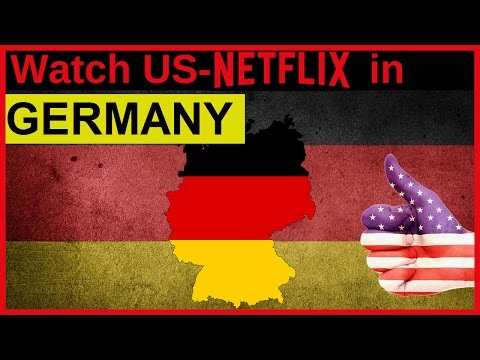 How to watch US American Netflix in Germany