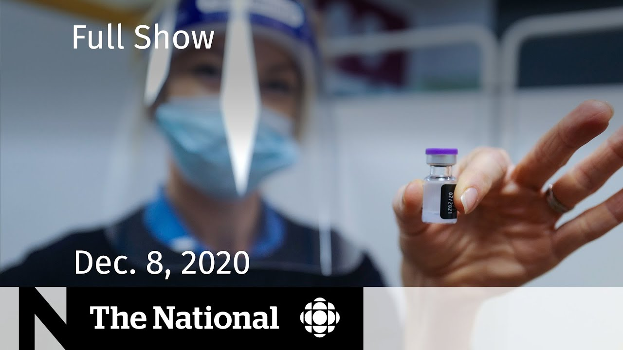 CBC News: The National | Hope, warnings as U.K. gives first COVID vaccines | Dec. 8, 2020