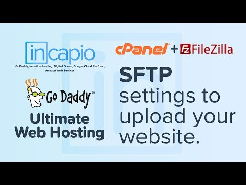 GoDaddy: SFTP settings to upload your website. | FileZilla | Web Hosting | Linux | cPanel | 2018.