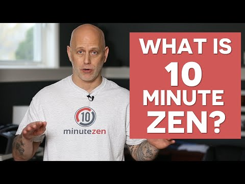 What Is 10 Minute Zen All About?