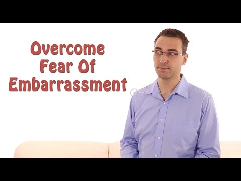 How To Overcome Fear Of Embarrassment