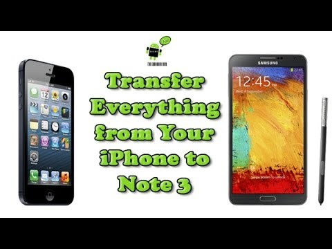 How to Transfer Everything From an iPhone to Galaxy Note 3