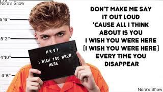 I Wish You Were Here - HRVY (Lyric Video)