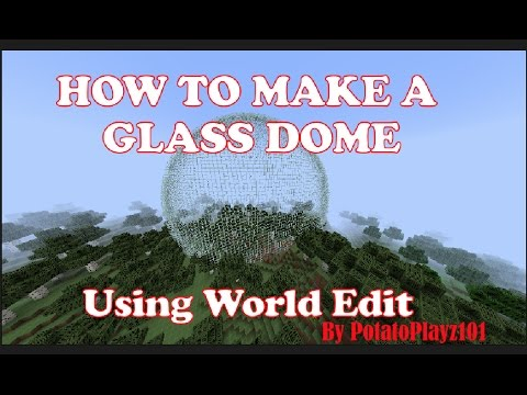 How to make a glass dome using world edit!