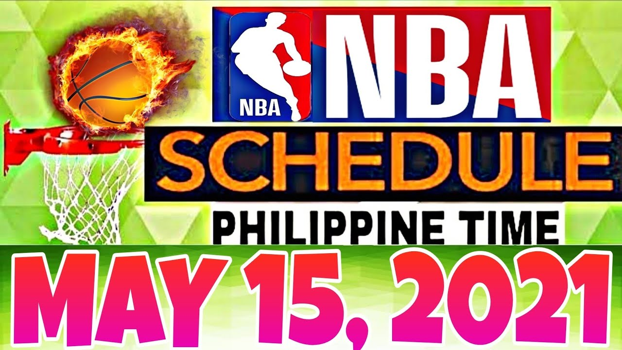 NBA SCHEDULE | MAY 15, 2021 (Philippine Time)