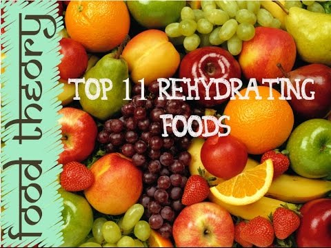 Top 11 Rehydrating Foods | How to Stay Hydrated Without Drinking Water | Food Theory