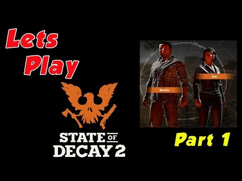 Lets Play State Of Decay 2 Part 1 Xbox One